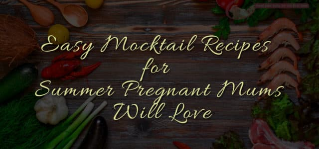 Easy mocktail Recipes foe Pregnant Mums